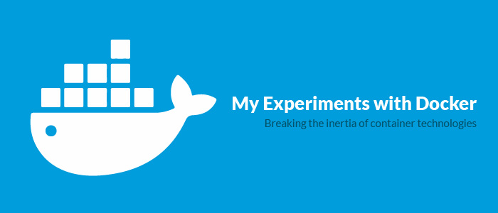 My Experiments with Docker