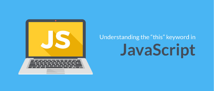 "Understanding the ""this"" Keyword in JavaScript"