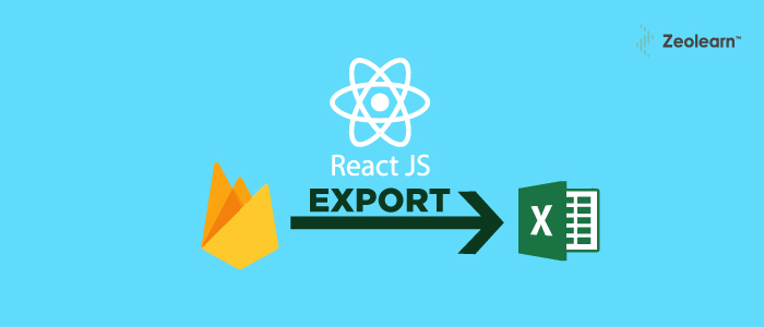 Steps in Exporting firebase data to excel with React JS Apps