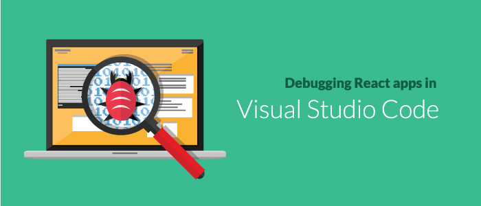 Debugging React Apps In Visual Studio Code