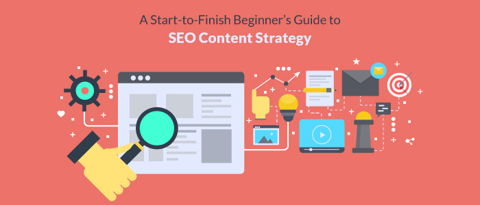 A Start-to-Finish Beginner's Guide to SEO Content Strategy