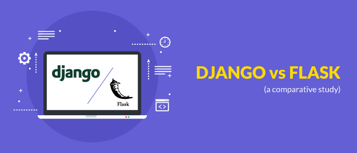DJANGO vs FLASK (a comparative study)
