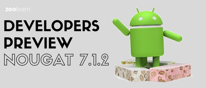 Google rolling out Developers Preview of Android Nougat 7.1.2