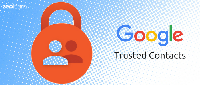 Trusted Contacts - New Personal Safety Application from Google