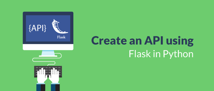 Create an API Using Flask in Python