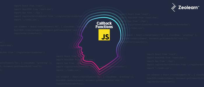 An In-depth Understanding of Callback Functions in JavaScript