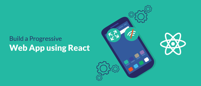 Build a Progressive Web App using React