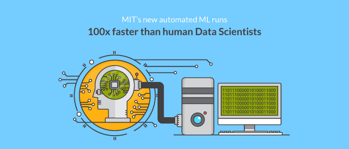 MIT's new automated ML runs 100x faster than human Data Scientists