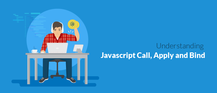 Understanding javascript Call, Apply and bind