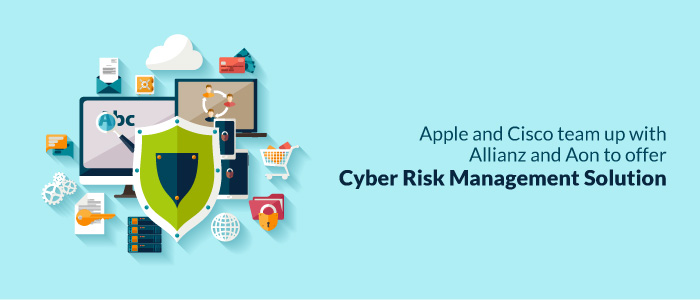 Apple and Cisco team up with Allianz and Aon to offer cyber risk management solution