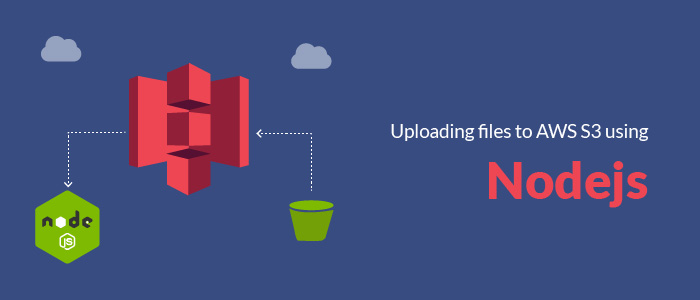 Uploading files to AWS S3 using Nodejs