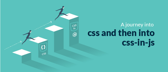 A journey into CSS and then into CSS-in-JS