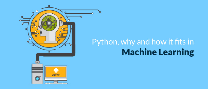 Python, why and how it fits in Machine Learning